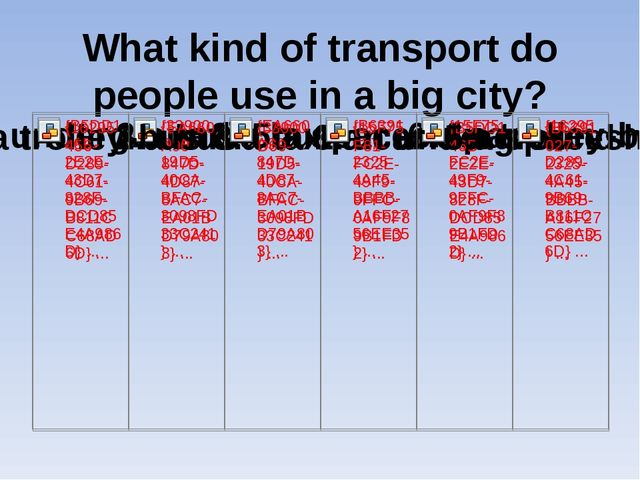 What kind of transport do people use in a big city?
