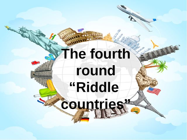 "The fourth round ""Riddle countries"""