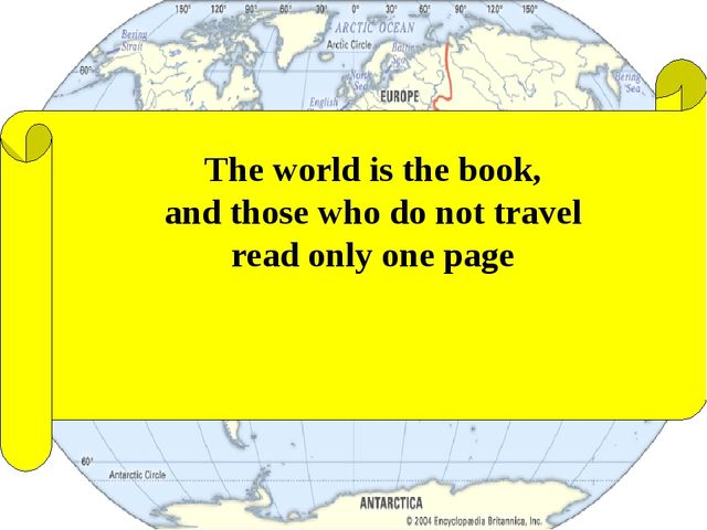 The world is the book, and those who do not travel read only one page