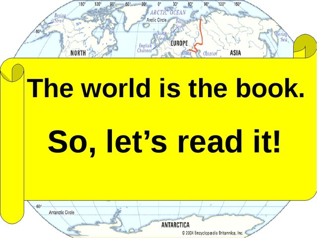The world is the book. So, let's read it!