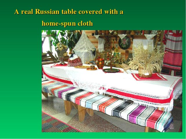 A real Russian table covered with a home-spun cloth