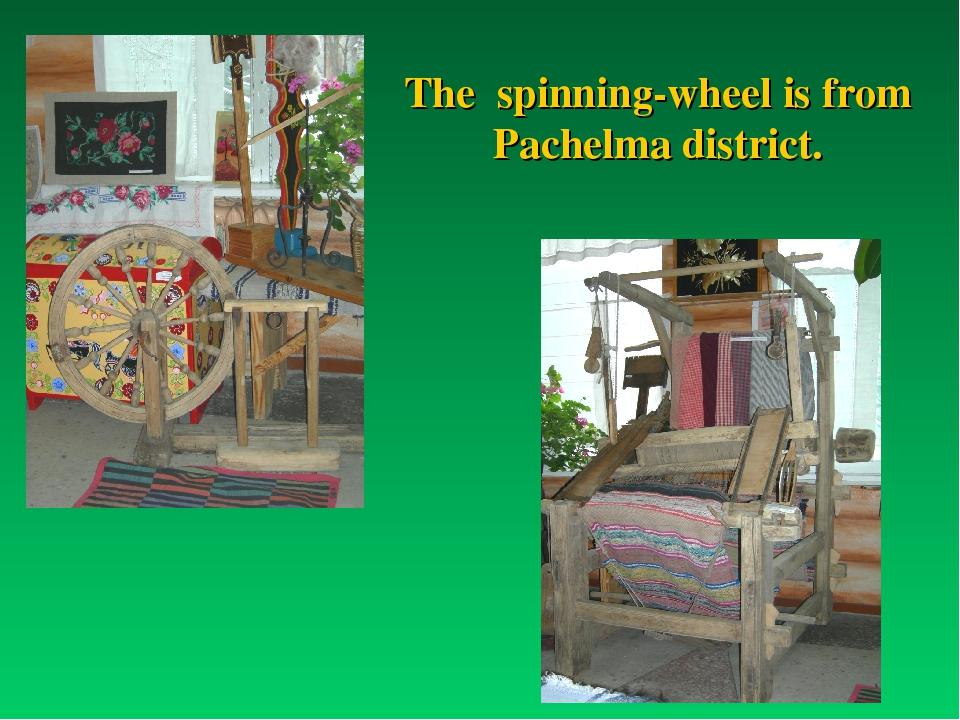 The spinning-wheel is from Pachelma district.