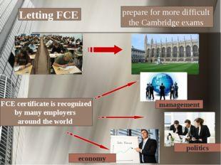 Letting FCE prepare for more difficult the Cambridge exams FCE certificate is