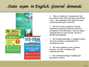 State exam in English. General demands 1 . There is solution of a communicati