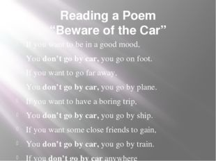 """Reading a Poem """"Beware of the Car"""" If you want to be in a good mood, You don'"""