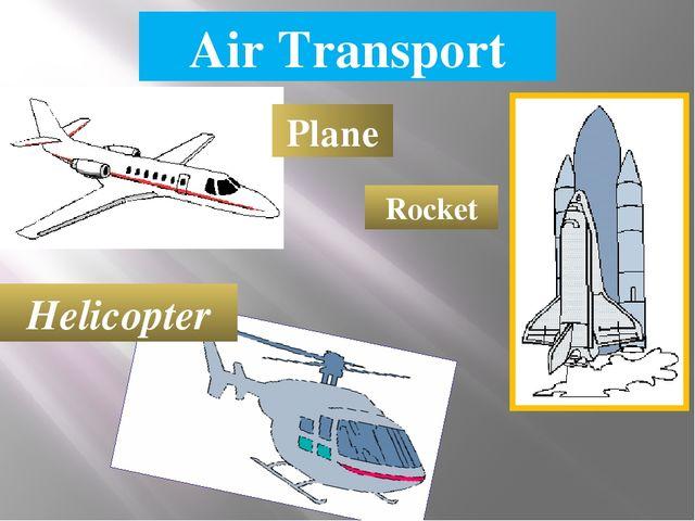 Air Transport Plane Helicopter Rocket