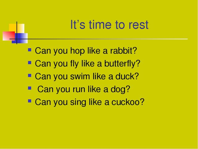 It's time to rest Can you hop like a rabbit? Can you fly like a butterfly? Ca...