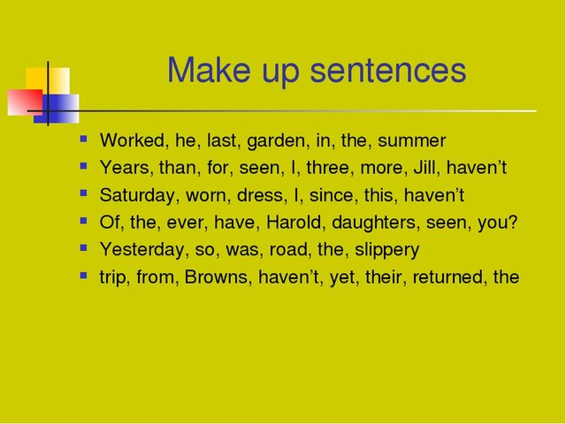 Make up sentences Worked, hе, last, garden, in, the, summer Years, than, for...