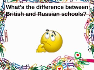 What's the difference between British and Russian schools?