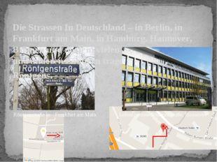 Die Strassen In Deutschland – in Berlin, in Frankfurt am Main, in Hamburg, Ha