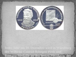 Jedes Jahr am 10. Dezember wird in Würzburg der Wilhelm-Conrad-Röntgen-Preis