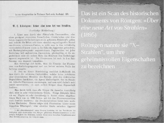 Das ist ein Scan des historischen Dokuments von Röntgen: «Über eine neue Art...