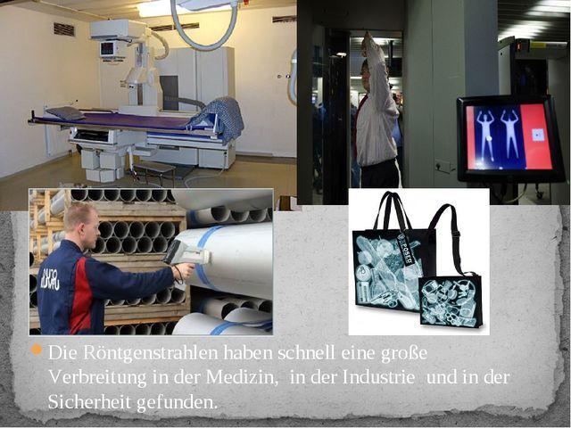 Die Röntgenstrahlen haben schnell eine große Verbreitung in der Medizin, in d...
