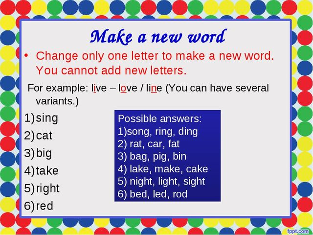 Make a new word Change only one letter to make a new word. You cannot add new...