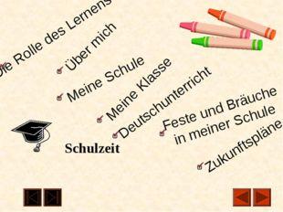 Schulzeit Die Rolle des Lernens Über mich Meine Schule Meine Klasse Deutschu