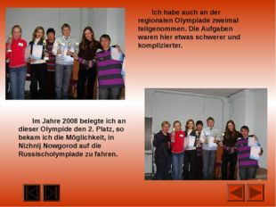 Dort waren sehr viele talentierte Schüler, die Deutsch gut sprachen. Wir