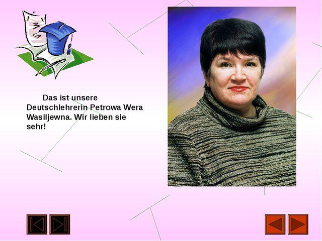 Dank Wera Wasiljewna kenne ich Deutch sehr gut. Deshalb habe ich an vielen...