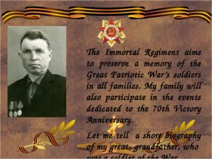 The Immortal Regiment aims to preserve a memory of the Great Patriotic War's