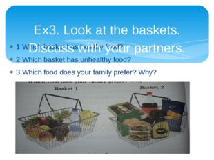 1 Which basket has healthy food? 2 Which basket has unhealthy food? 3 Which f