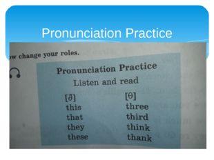 Pronunciation Practice Listen and read