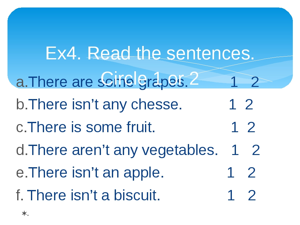 There are some grapes. 1 2 There isn't any chesse. 1 2 There is some fruit. 1...
