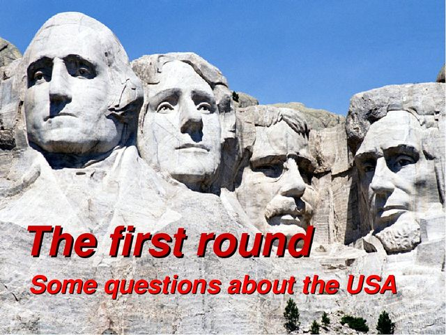 The first round Some questions about the USA