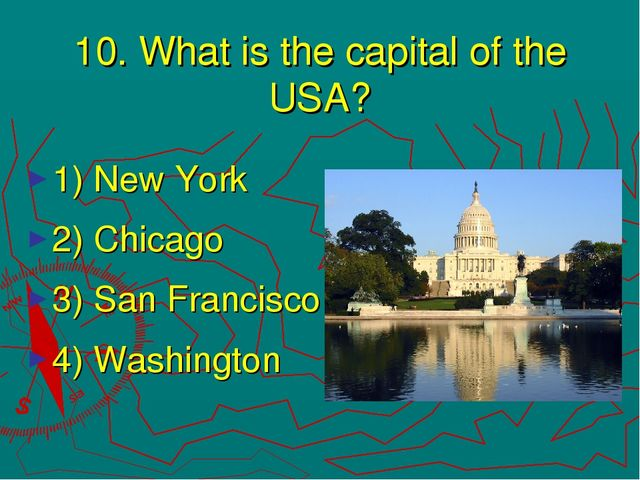 10. What is the capital of the USA? 1) New York 2) Chicago 3) San Francisco 4...