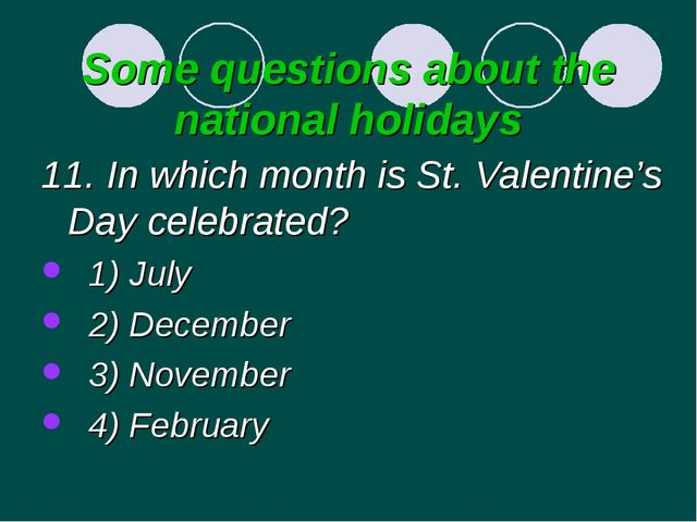 Some questions about the national holidays 11. In which month is St. Valentin...