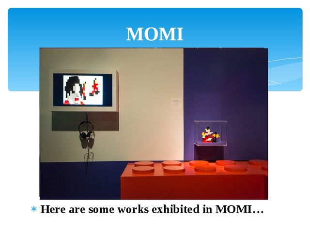 Here are some works exhibited in MOMI… MOMI