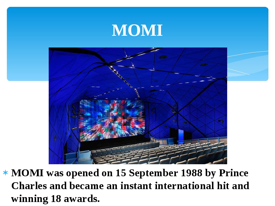 MOMI was opened on 15 September 1988 by Prince Charles and became an instant...