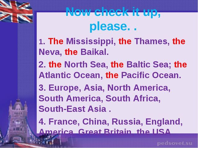 Now check it up, please. . 1. The Mississippi, the Thames, the Neva, the Baik...