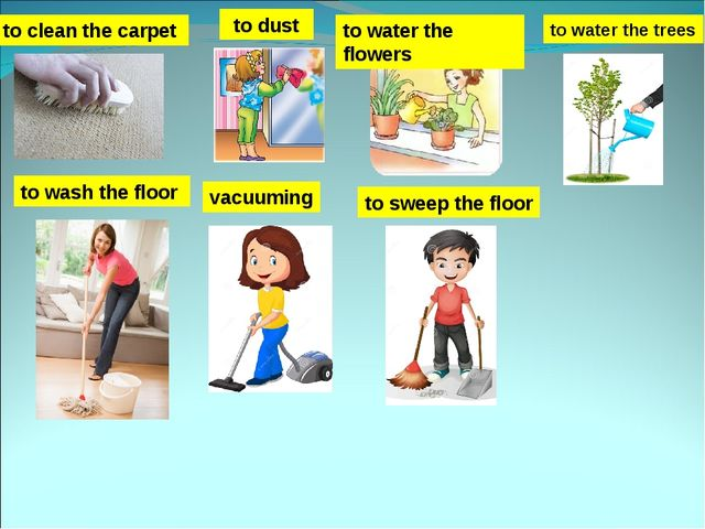 to clean the carpet to wash the floor to dust to sweep the floor vacuuming to...
