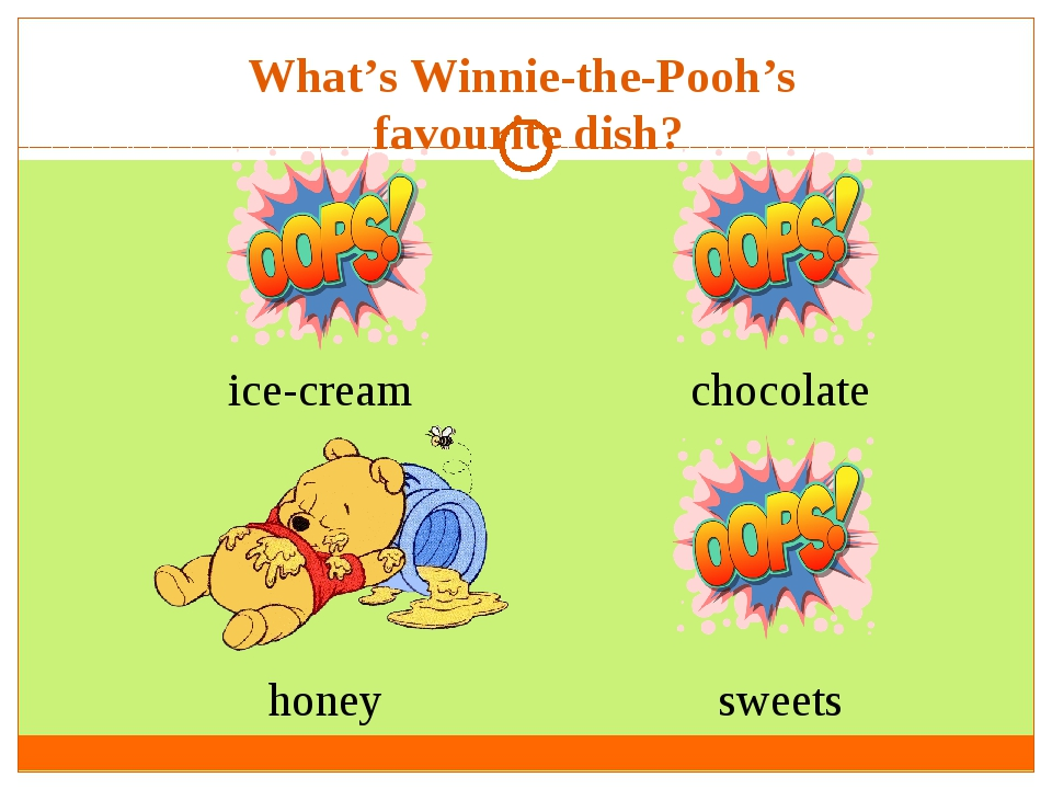 What's Winnie-the-Pooh's favourite dish? ice-cream  honey sweets chocolate