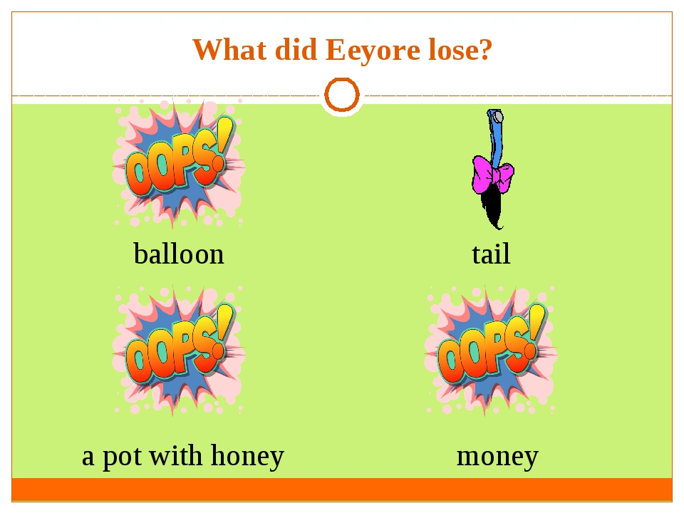 What did Eeyore lose? balloon a pot with honey money tail