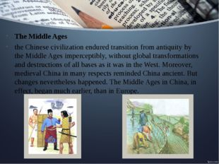 The Middle Ages the Chinese civilization endured transition from antiquity by