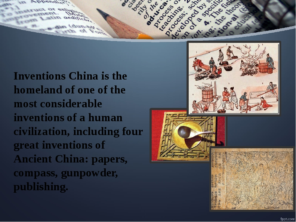 Inventions China is the homeland of one of the most considerable inventions o...