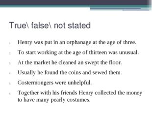 True\ false\ not stated Henry was put in an orphanage at the age of three. To