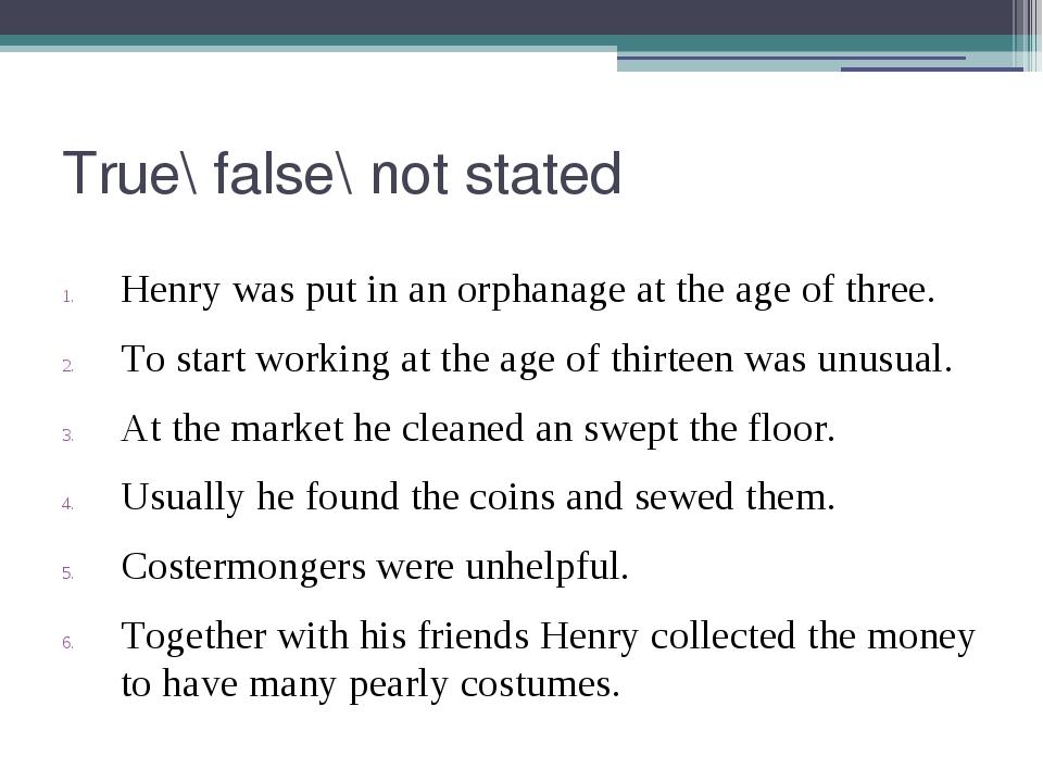 True\ false\ not stated Henry was put in an orphanage at the age of three. To...