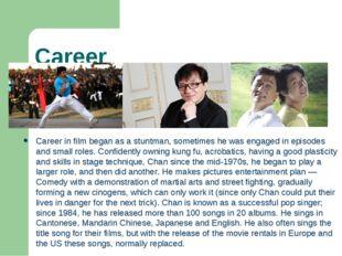 Career Career in film began as a stuntman, sometimes he was engaged in episod