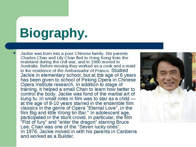 Biography. Jackie was born into a poor Chinese family. His parents Charles Ch...
