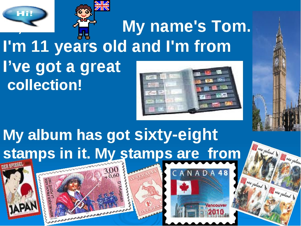 Hi, My name's Tom. I'm 11 years old and I'm from I've got a great collection!...