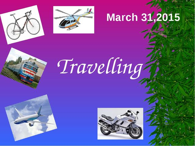 March 31,2015 Travelling