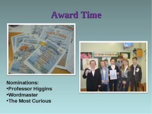 Award Time Nominations: Professor Higgins Wordmaster The Most Curious