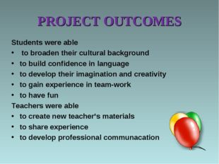 PROJECT OUTCOMES Students were able to broaden their cultural background to b