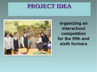 PROJECT IDEA organizing an interschool competition for the fifth and sixth fo