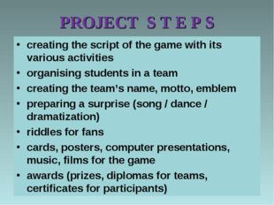 PROJECT S T E P S creating the script of the game with its various activities