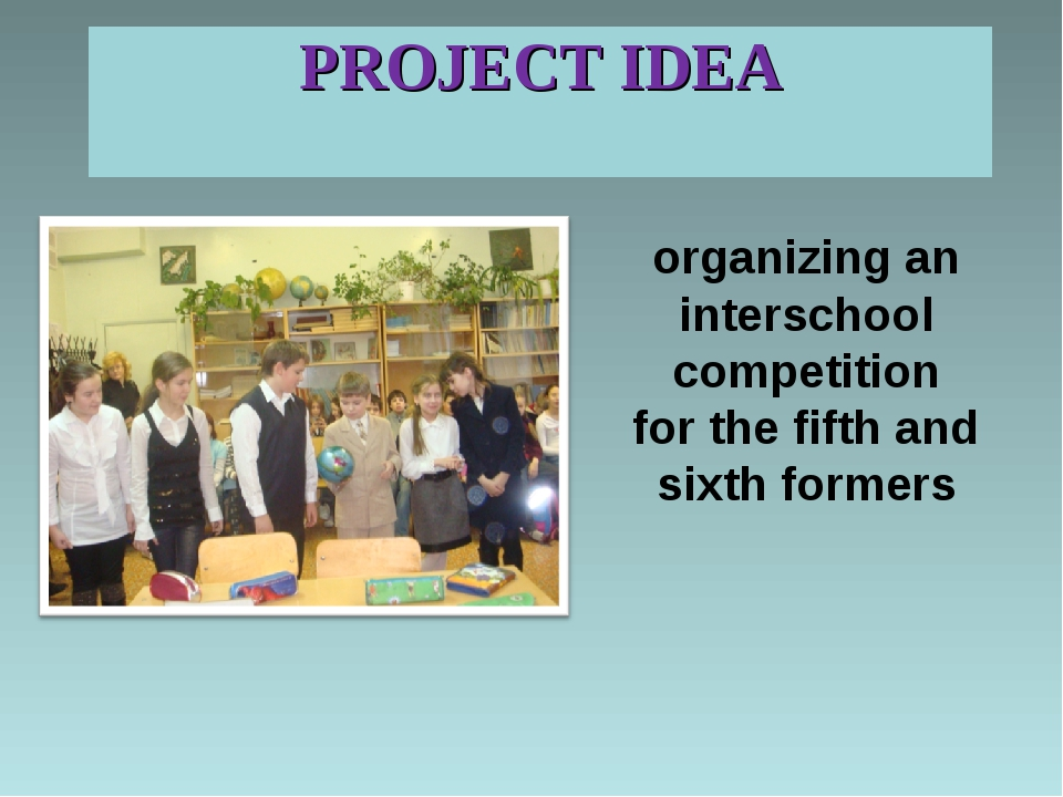 PROJECT IDEA organizing an interschool competition for the fifth and sixth fo...