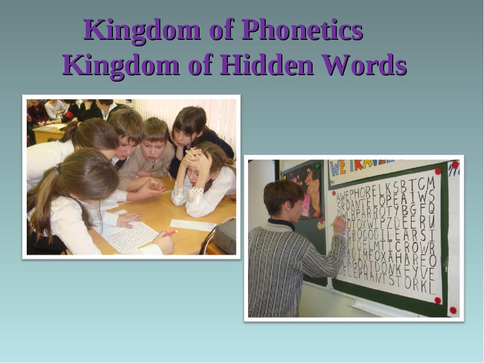 Kingdom of Phonetics Kingdom of Hidden Words
