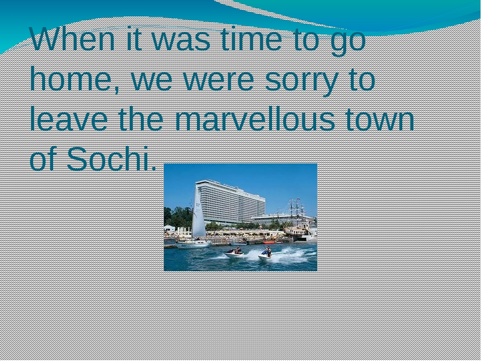 When it was time to go home, we were sorry to leave the marvellous town of So...