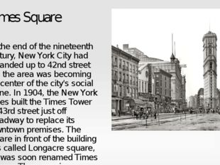 Times Square By the end of the nineteenth century, New York City had expanded